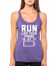 Love this Purple 'Run Like You Phone Is At 1%' Racerback Tank on #zulily! #zulilyfinds