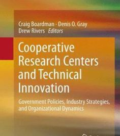 Cooperative Research Centers And Technical Innovation PDF