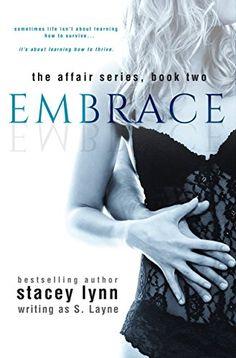 Embrace (The Affair Series Book 2) by S Layne http://www.amazon.com/dp/B00XIDBLOK/ref=cm_sw_r_pi_dp_jc16vb1QR5SQ8