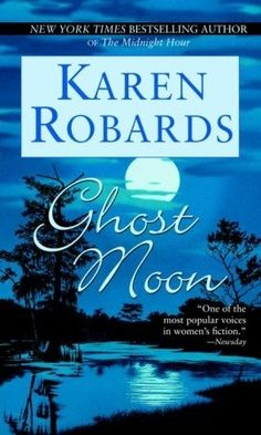 Ghost Moon by Karen Robards- She is one of my favorite authors! Writes great pageturners :)