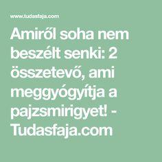 Amiről soha nem beszélt senki: 2 összetevő, ami meggyógyítja a pajzsmirigyet! - Tudasfaja.com