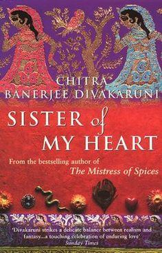 Sister of my Heart ~ Chitra Banerjee Divakaruni