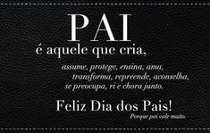 Mensagem com foto para Facebook dia dos pais 32 Love You Dad, Important Things In Life, Special Words, Taurus Facts, Lettering Tutorial, Family First, Chor, Mother And Father, Messages