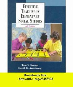 Effective Teaching in Elementary Social Studies (4th Edition) (9780130826220) Tom V. Savage, David G. Armstrong, Bradley J. Potthoff , ISBN-10: 0130826227  , ISBN-13: 978-0130826220 ,  , tutorials , pdf , ebook , torrent , downloads , rapidshare , filesonic , hotfile , megaupload , fileserve