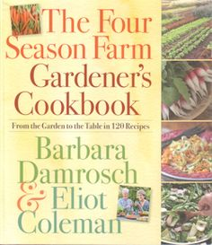 """We use regularly vegetables from the Four Season farm in our restaurant.  This latest cookbook by the owners of Four Season Farm is a two part book providing insight on gardening and cooking.  """"From the garden to the table in 120 recipes"""""""