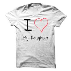 I Love My Daughter, Order Here ==> https://www.sunfrog.com/LifeStyle/I-Love-My-Daughter.html?9410 #birthdaygifts #xmasgifts #christmasgifts