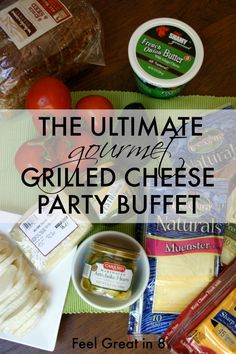 The Ultimate Gourmet Grilled Cheese Party Buffet! Set out ingredients and let guests create their own! #healthy #partyideas #easypartyfood