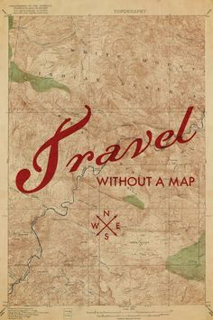 Travel without a Map: travel quote