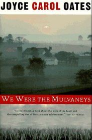 We Were the Mulvaneys-Joyce Carol Oates....read this years ago and it still sticks with me.