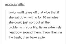 Idk much about Taylor swift but that's pretty much what I aspire to be~