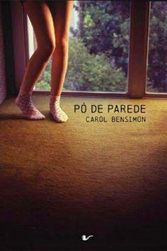 Pó de Parede - Carol Bensimon ~ Bebendo Livros
