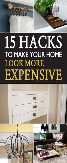 15 DIY updates and simple solutions that will give your home a luxurious look on a shoestring budget.