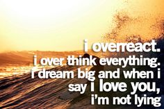 "A lot of people say this phrase out of habit...I don't!    If I say ""I Love You""...  I truly mean it."