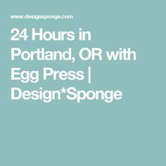 24 Hours in Portland, OR with Egg Press | Design*Sponge