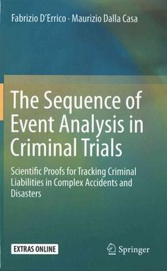 The Sequence of Event Analysis in Criminal Trials: Scientific Proofs for Tracking Criminal Liabilities in Complex...