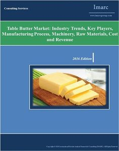 Table Butter Market: Industry Trends, Key Players, Manufacturing Process, Machinery, Raw Materials, Cost and Revenue Enquiry for sample report or more details, click here: http://www.imarcgroup.com/enquiry-form/ #Tablebutter #market