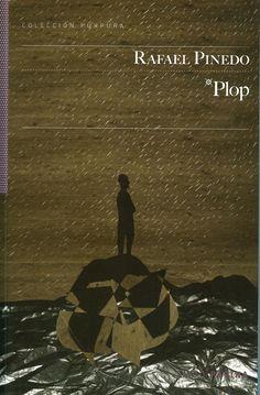 Plop / Rafael Pinedo.-- Salto de página ; [Madrid], D.L. 2012.-- 151 p.