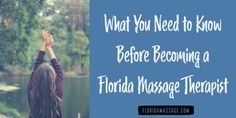 Considering a career in the massage therapy industry? Before you become a massage therapist in Florida, there are some things you should know.