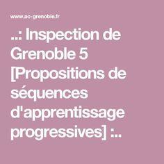..: Inspection de Grenoble 5 [Propositions de séquences d'apprentissage progressives] :..