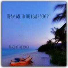 beam me to the beach scotty peace on the beach