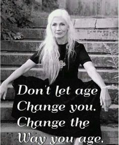 Aging Gracefully Over 50 Great Quotes, Quotes To Live By, Me Quotes, Motivational Quotes, Inspirational Quotes, Quotes Images, Famous Quotes, Citation Age, Beau Message