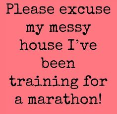 Marathon training and housework don't mix