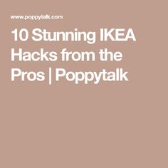 10 Stunning IKEA Hacks from the Pros         |          Poppytalk
