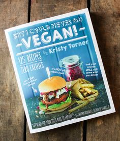 Read our review of Kristy's new book, 'But I Could Never go Vegan!', get a #recipe, + enter to win your own copy of this game-changing #vegan cookbook!