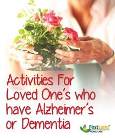 Activities for Loved Ones with #Alzheimers or #Dementia--not sure if this is applicable to us, but .....
