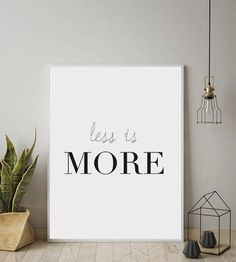 Less Is More, Less Is More Poster, Modern Quote, Minimalist Wall Art, Modern Wall Art, Inspirational Print, Motivational Print