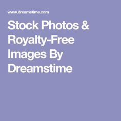 Stock Photos & Royalty-Free Images By Dreamstime