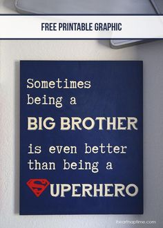 """""""Sometimes being a big brother is even better than being a superhero"""" sign with free download on iheartnaptime.com"""