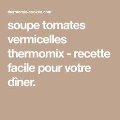 soupe tomates vermicelles thermomix - recette facile pour votre dîner.