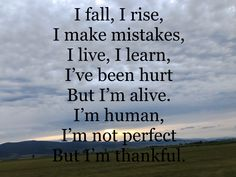 Making Mistakes, I Fall, Im Not Perfect, It Hurts, Thankful, Learning, Nature, How To Make, Make Mistakes