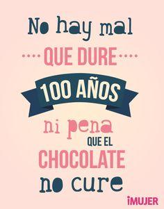 No hay mal que el chocolate no cure Best Quotes, Funny Quotes, Chocolate Quotes, Mr Wonderful, Wallpaper Quotes, Emoji Wallpaper, White Wallpaper, Wallpaper Desktop, Disney Wallpaper
