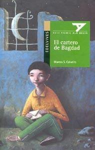 """Marcos Sánchez Calveiro / Miguel Ángel Díez. """"El cartero de Bagdad"""". Editorial Edelvives (10 a 14 años)"""