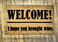 Or you're more into wine… | 19 Welcome Mats That Explain Your Feelings So You Don't Have To