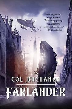 cool Farlander by Col Buchanan - 1st Edition Hardcover - Fantasy - Debut Novel - For Sale View more at http://shipperscentral.com/wp/product/farlander-by-col-buchanan-1st-edition-hardcover-fantasy-debut-novel-for-sale/