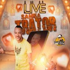 baixar cd Samba trator LiVe Ao ViVo 2020, baixar cd Samba trator LiVe, Samba trator LiVe Ao ViVo 2020, Samba trator