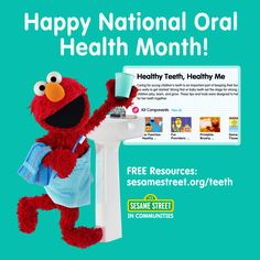 February is National Oral Health Month!  Join Elmo and the other muppets in their determination for healthy teeth.  Free resources for your preschooler's smile here: http://www.sesamestreet.org/teeth