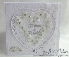 """Wedding Congratulations Card - """"To Have & To Hold"""" Handmade Elegant Wedding Embossed Glittered Flower Heart Wreath Card - Stamps by Chloe, Tonic Affection Dies & Crafter's Companion Embossing Folder"""