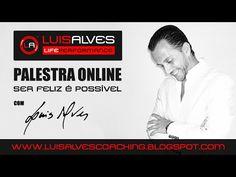 """PALESTRA """"SER FELIZ É POSSÍVEL"""": UM SUCESSO! ~ LUIS ALVES - LIFE PERFORMANCE®"""