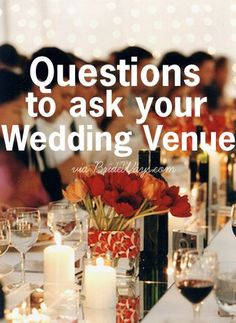Now that your engaged, one of the first steps in planning your wedding day is finding a venue that suites your needs. Venues and event centers have all sorts of rules, regulations and policies and this checklist of questions to ask will help you stay organized and plan the day of your dreams!