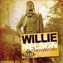 willie nelson home in texas | Nacogdoches (album) - Wikipedia, the free encyclopedia