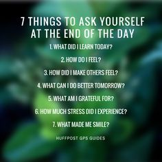 7 Things to Ask Yourself at the End of the Day