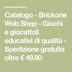 Catalogo - Brickone Web Shop - Giochi e giocattoli educativi di qualità - Spedizione gratuita oltre € 49.90