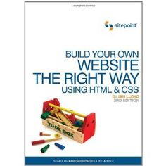 Build Your Own Website The Right Way Using HTML & CSS (Paperback) http://www.amazon.com/dp/0987090852/?tag=mnnean-20 0987090852