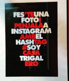 Un cartell tradicional també pot servir per a promoure els nostres perfils socials i fer crides a l'acció: #soycasatrigalero #socialmedia #instagram