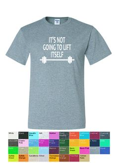 Its Not Going to Lift ItselfTShirt by UnlimitedImprints on Etsy, $15.00