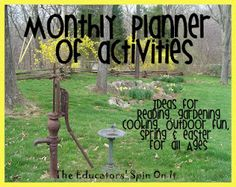Activities for Reading, Cooking, Gardening, and Getting Ready for Spring and Easter for all Ages.  Here's our Monthly Planner of Activities...have fun exploring what we've been up to in the month of March at The Educators' Spin On It!